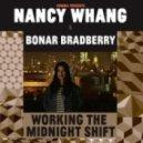 Bonar Bradberry, Nancy Whang - Working The Midnight Shift (Extended Version)