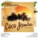 Mr President - Coco Jambo (Kavada & Alex Serov Remix)