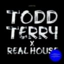 Todd Terry - Real House (Original Mix)