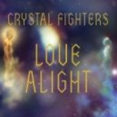 Crystal Fighters - Love Alight (Original mix)