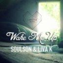 SoulSon & Liva K - Wake Me Up (Original mix)