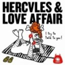 Hercules & Love Affair - I Try To Talk To You  (Ha-Ze Factory's Mucho Elegante Rework)