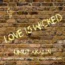 Umut Akalin - Love Is Wicked (Trav & Volta Remix)