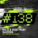 Solis & Sean Truby - Raccoon (Chris Metcalfe Remix)