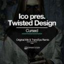 Ico pres. Twisted Design - Cursed