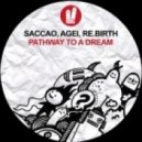 Saccao , Agei , Re.Birth - Pathway To A Dream  (Original Mix)