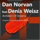 Dan Norvan feat. Denis Weisz - Architect Of Dreams (Original Mix)