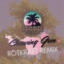 Paradisko - Chewing Gun (Rotkraft Remix)