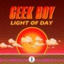 Geek Boy - Light Of Day (Original mix)