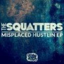 The Squatters - Hustlin (Original Mix)