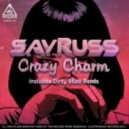 Sayruss - Crazy Charm (Original Mix)