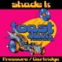 Shade K - Cartridge (Original Mix)