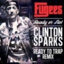 Fugees - Ready or Not (Clinton Sparks Remix)