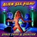 Space Tribe & Dickster - Alien Sex Fiend (Original mix)