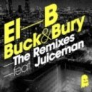 El B - Buck & Bury (Submerse Remix)