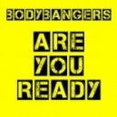 Bodybangers - Are You Ready (Original Mix)
