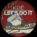 Koe - Let's Do It (Jackie Remix)