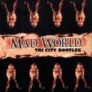 Gary Jules - Mad World (Tri City BOOTLEG)