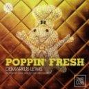 Demarkus Lewis - Poppin Fresh (Fedja Remix)