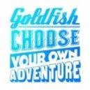 Goldfish, Emily Bruce - Choose Your Own Adventure (Kyle Watson Remix)