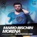 Mario Bischin - Morena  (Leo Burn Official Remix)