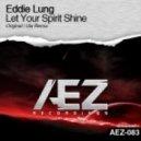 Eddie Lung - Let Your Spirit Shine