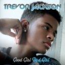 Trevor Jackson - Good Girl, Bad Girl