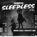 CAZZETTE feat. The High - Sleeples (Mark Bale Private Mix)