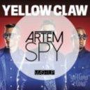 Yellow Claw Vs. DJ Viduta & DJ DimixeR - DJ Turn It Up (Artem Spy Mash Up)