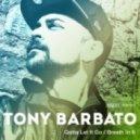 Tony Barbato - Breath In It (Original mix)