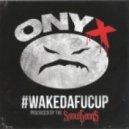 Onyx - WakeDaFucUp (Feat. Dope D.O.D)