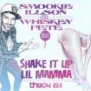 Smookie Illson & Whiskey Pete - Shake It Up Lil Mamma (Thec4 Rerub)