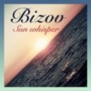 Bizov - Sun whisper (Original mix)