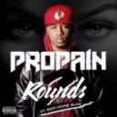 Propain  - 2 Rounds (feat. Rich Homie Quan)