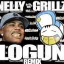 Nelly  - Grillz (Logun Remix)