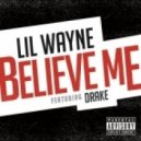Lil\' Wayne feat. Drake - Believe Me (Original mix)