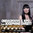 KPD, Ondagroove, Josephine Sweett - All Night With U (Domscott Remix)