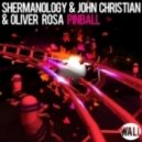 Shermanology & John Christian & Oliver Rosa - Pinball (Original Mix)
