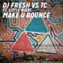 DJ Fresh Vs TC - Make U Bounce (feat. Little Nikki) (TC Remix)