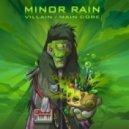 Minor Rain - Villain (Original Mix)