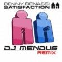 Benny Benassi ft. DJ Mendus - Satisfaction (DJ Mendus remix)