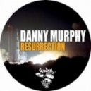 Danny Murphy - Resurrection (Original Mix)