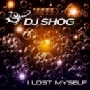 DJ Shog - I Lost Myself (Original Mix)