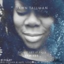 Dawn Tallman - Don't Let It Fall (Big Logan's Jersey Soul Remix)