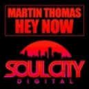 Martin Thomas - Hey Now (Original Mix)