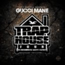 Gucci Mane - Jugg House (feat. Young Scooter & Fredo Santana)