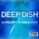 Deep Dish - Say Hello (DJ Miller & DJ Haipa Remix)