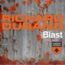 Richard Durand - Blast (Original Mix)