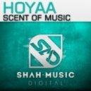 Hoyaa - Scent of Music (Original Mix)