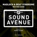 Madloch & Beat Syndrome - Waiting Game (Phonic Scoupe Remix)